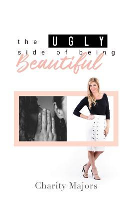 The Ugly Side of Being Beautiful