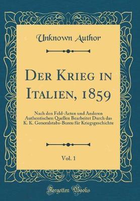 Der Krieg in Italien, 1859, Vol. 1