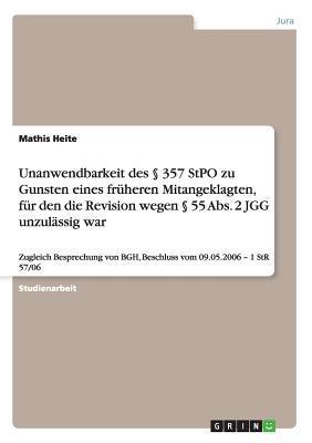 Unanwendbarkeit des § 357 StPO zu Gunsten eines früheren Mitangeklagten, für den die Revision wegen § 55 Abs. 2 JGG unzulässig war