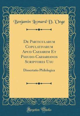 De Particularum Copulativarum Apud Caesarem Et Pseudo-Caesarianos Scriptores Usu