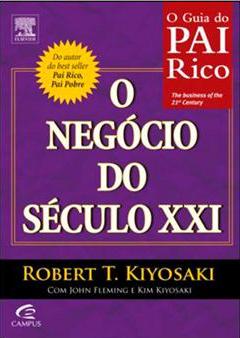 GUIA DO PAI RICO, O - O NEGOCIO DO SECULO XXI
