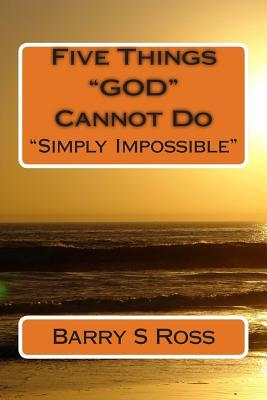 Five Things God Cannot Do