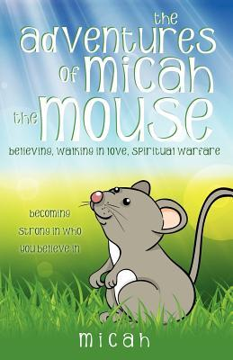 The Adventures of Micah the Mouse