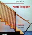 Neue Treppen. Konstruktion und Design.