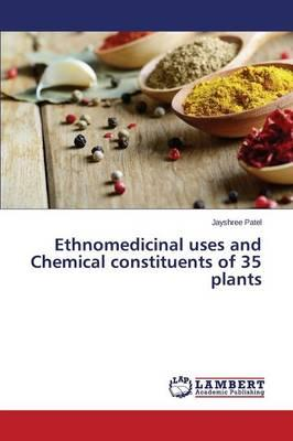 Ethnomedicinal uses and Chemical constituents of 35 plants