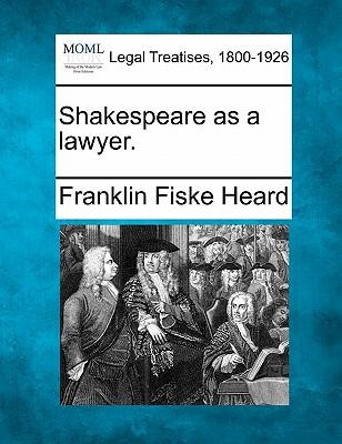 Shakespeare as a Lawyer.