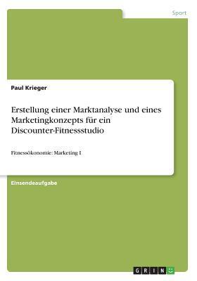 Erstellung einer Marktanalyse und eines Marketingkonzepts für ein Discounter-Fitnessstudio