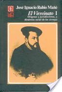 El virreinato: Orígenes y jurisdicciones, y dinámica social de los virreyes
