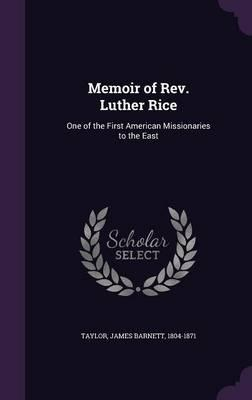 Memoir of REV. Luther Rice