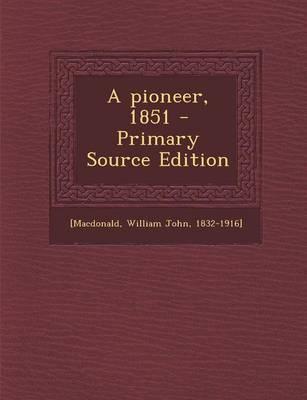 A Pioneer, 1851