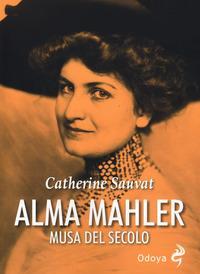 Alma Mahler. Musa de...