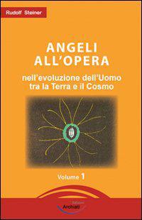 Angeli all'opera nell'evoluzione dell'uomo fra la terra e il cosmo
