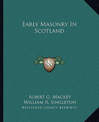 Early Masonry in Scotland