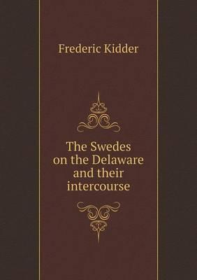 The Swedes on the Delaware and Their Intercourse