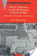 Pierio Valeriano on the Ill Fortune of Learned Men