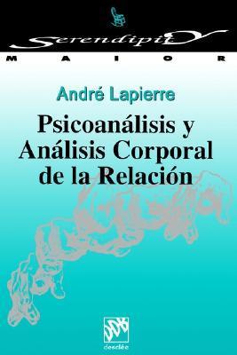 Psicoanalisis Y Analisis Corporal De LA Relacion