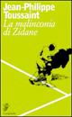 La malinconia di Zidane
