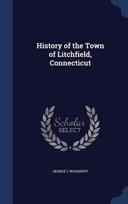 History of the Town of Litchfield, Connecticut
