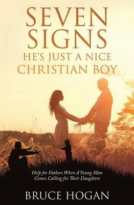 Seven Signs He's Just a Nice Christian Boy
