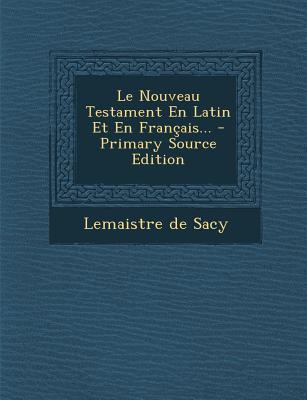 Le Nouveau Testament En Latin Et En Francais...