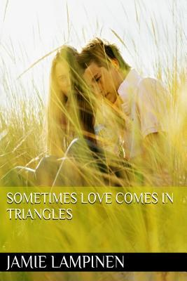 Sometimes Love Comes in Triangles