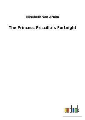 The Princess Priscilla´s Fortnight