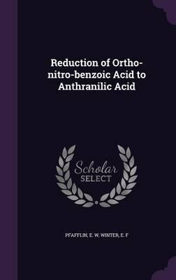 Reduction of Ortho-Nitro-Benzoic Acid to Anthranilic Acid