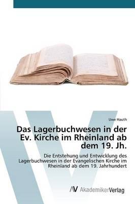 Das Lagerbuchwesen in der Ev. Kirche im Rheinland ab dem 19. Jh