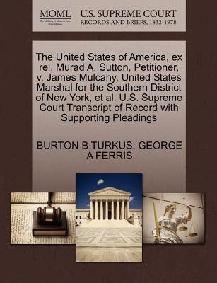 The United States of America, Ex Rel. Murad A. Sutton, Petitioner, V. James Mulcahy, United States Marshal for the Southern District of New York, et a