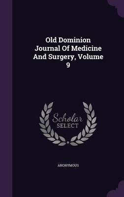 Old Dominion Journal of Medicine and Surgery, Volume 9