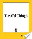 The Old Things