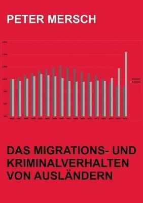 Das Migrations- und Kriminalverhalten von Ausländern
