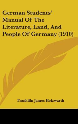 German Students' Manual of the Literature, Land, and People of Germany (1910)