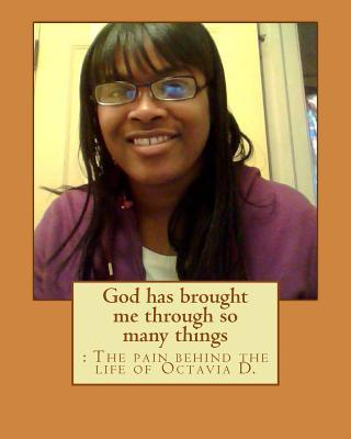 God Has Brought Me Through So Many Things