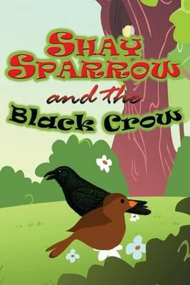 Shay Sparrow and the Black Crow