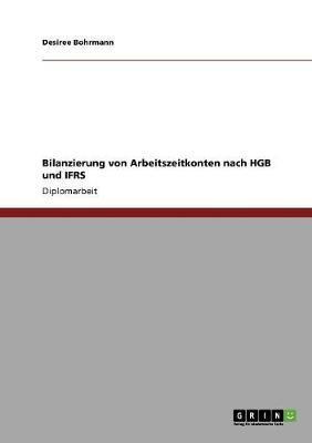 Bilanzierung von Arbeitszeitkonten nach HGB und IFRS