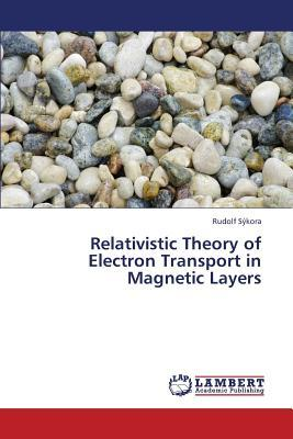 Relativistic Theory of Electron Transport in Magnetic Layers
