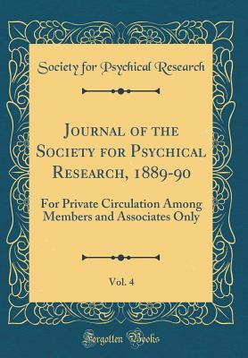 Journal of the Society for Psychical Research, 1889-90, Vol. 4