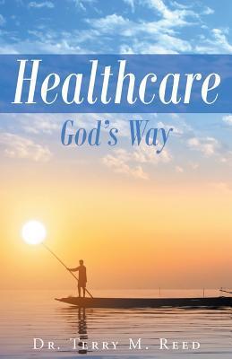 Healthcare~GOD's Way