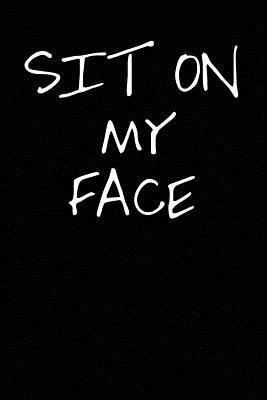 Sit on My Face Journal