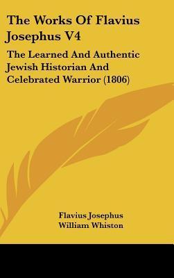 The Works of Flavius Josephus V4