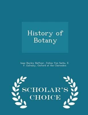 History of Botany - Scholar's Choice Edition