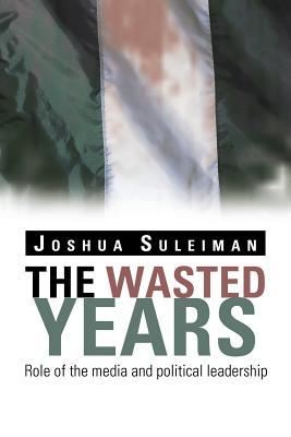 The Wasted Years