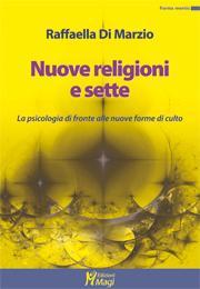 Nuove religioni e sette. La psicologia di fronte alle nuove forme di culto
