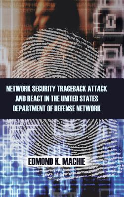 Network Security Traceback Attack and React in the United States Department of Defense Network