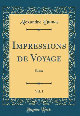 Impressions de Voyage, Vol. 1
