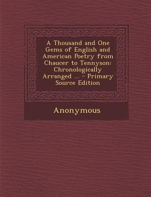 A Thousand and One Gems of English and American Poetry from Chaucer to Tennyson
