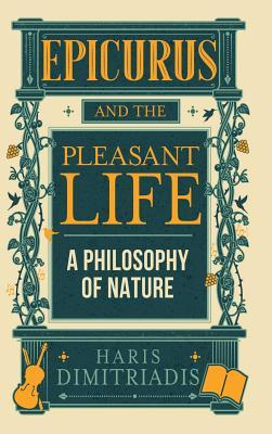 Epicurus and the Pleasant Life