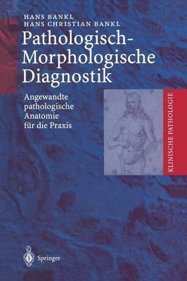 Pathologisch-Morphologische Diagnostik