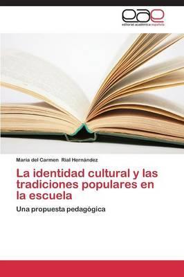 La identidad cultural y las tradiciones populares en la escuela